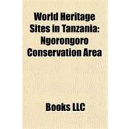 World Heritage Sites in Tanzani : Ngorongoro Conservation Area by , 9781156203330