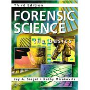 Forensic Science: The Basics, Third Edition by Siegel; Jay A, 9781482223330