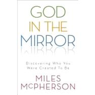 God in the Mirror by McPherson, Miles, 9780801013331