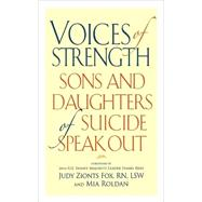 Voices of Strength Sons and Daughters of Suicide Speak Out by Judy Zionts Fox, R.N., L.S.W., and Mia Roldon, 9780882823331
