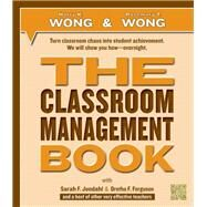 The Classroom Management Book by Wong, Harry K.; Wong, Rosemary T.; Jondahl, Sarah F.; Ferguson, Oretha F.; Allred, Stacey (CON), 9780976423331