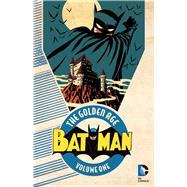 Batman: The Golden Age Vol. 1 by FINGER, BILLVARIOUS, 9781401263331