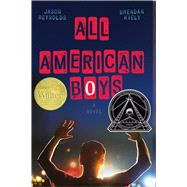 All American Boys by Reynolds, Jason; Kiely, Brendan, 9781481463331