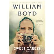 Sweet Caress by Boyd, William, 9781632863331