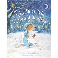 The Bear Who Couldn't Sleep by Nastro, Caroline; Nastanlieva, Vanya, 9780735843332