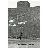 More Money Than God by Michelson, Richard, 9780822963332