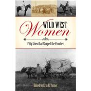 Wild West Women by Turner, Erin H., 9781493023332