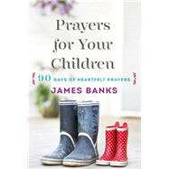 Prayers for Your Children by Banks, James, 9781627073332