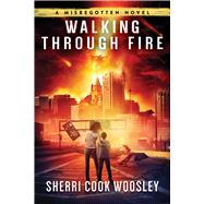 Walking Through Fire by Woosley, Sherri Cook, 9781945863332