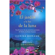 El jardín a la luz de la luna / The Garden At Moonlight by Bomann, Corina; Ugarte, Valentin, 9788415893332