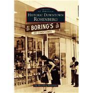 Historic Downtown Rosenberg, Texas by Rosenberg Historians, 9781467133333