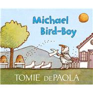 Michael Bird-boy by dePaola, Tomie, 9781481443333