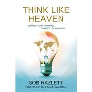 Think Like Heaven by Hazlett, Bob, 9781629113333