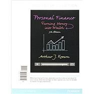 Personal Finance Turning Money into Wealth, Student Value Edition, Plus MyLab Finance -- Access Card Package by Keown, Arthur J., 9780133973334