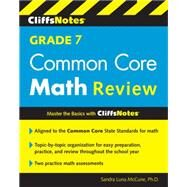 Cliffsnotes Grade 7 Common Core Math Review by McCune, Sandra Luna, Ph.D., 9780544373334
