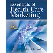 Essentials of Health Care Marketing by Berkowitz, Eric N., Ph.d., 9780763783334