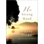 His Strong Hand by Virgo, Wendy, 9780857213334