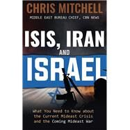 Isis, Iran and Israel by Mitchell, Chris, 9780986223334