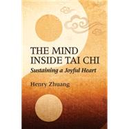 The Mind Inside Tai Chi Chuan by Zhuang, Henry, 9781594393334