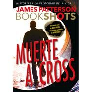 Muerte a Cross / Death to Cross by Patterson, James, 9786075273334