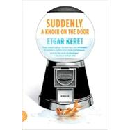 Suddenly, a Knock on the Door Stories by Keret, Etgar; Englander, Nathan; Shlesinger, Miriam; Silverston, Sondra, 9780374533335