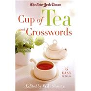 The New York Times Cup of Tea and Crosswords 75 Easy Puzzles by Unknown, 9781250063335
