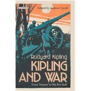 Kipling and War by Kipling, Rudyard; Lycett, Andrew, 9781784533335