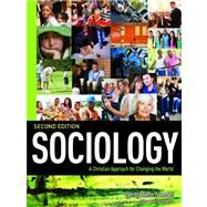 Sociology a Christian Approach for Changing the World by Cynthia Benn Tweedell, 9781931283335