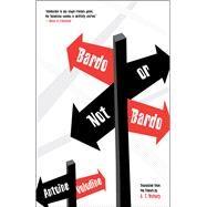 Bardo or Not Bardo by Volodine, Antoine; Mahany, J. T., 9781940953335