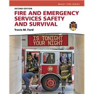 Fire and Emergency Services Safety & Survival by Ford, Travis M, 9780134323336