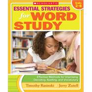 Essential Strategies for Word Study Effective Methods for Improving Decoding, Spelling, and Vocabulary by Rasinski, Timothy; Zutell, Jerry, 9780545103336