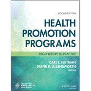 Health Promotion Programs: From Theory to Practice by Fertman, Carl I., 9781119163336