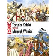 Templar Knight vs Mamluk Warrior 1218–50 by Campbell, David; Shumate, Johnny, 9781472813336
