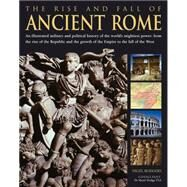 The Rise and Fall of Ancient Rome by Rodgers, Nigel, 9781844773336