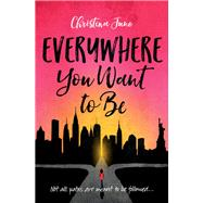 Everywhere You Want to Be by June, Christina, 9780310763338