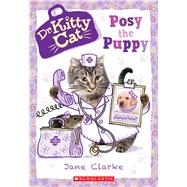 Posy the Puppy (Dr. KittyCat #1) by Clarke, Jane, 9780545873338