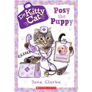 Posy the Puppy (Dr. KittyCat #1) by Clarke, Jane, 9780545873338