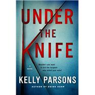 Under the Knife by Parsons, Kelly, 9781250033338