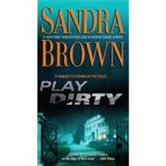 Play Dirty A Novel by Brown, Sandra, 9781416523338