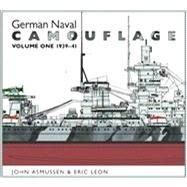 German Naval Camouflage: 1939-41 by Asmussen, John; Leon, Eric, 9781591143338
