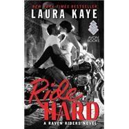 Ride Hard by Kaye, Laura, 9780062403339