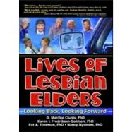Lives of Lesbian Elders: Looking Back, Looking Forward by Garner; J Dianne, 9780789023339