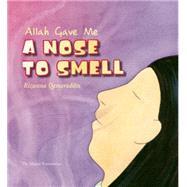 Allah Gave Me a Nose to Smell by Qamaruddin, Rizwana, 9780860373339