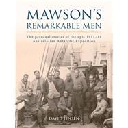 Mawson's Remarkable Men by Jensen, David, 9781760113339