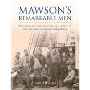 Mawson's Remarkable Men by Jensen, David, 9781760113339
