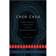 When I Grow Up I Want to Be a List of Further Possibilities by Chen, Chen; Brown, Jericho, 9781942683339