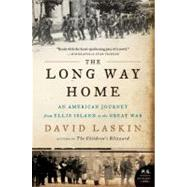 The Long Way Home: An American Journey from Ellis Island to the Great War by Laskin, David, 9780061233340
