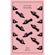 Love and Friendship And Other Youthful Writings by Austen, Jane; Alexander, Christine; Bickford-Smith, Coralie, 9780140433340