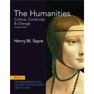 The Humanities Culture, Continuity and Change, Book 3: 1400 to 1600 by Sayre, Henry M., 9780205013340