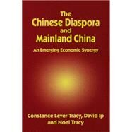 The Chinese Diaspora and Mainland China by Lever-Tracy, Constance; Ip, David Fu-Keung; Tracy, Noel, 9780333653340